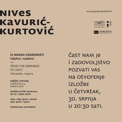 Izložba NIVES Kavurić – Kurtović, IZ MRAKA OZARENOSTI, udahni, nadahni